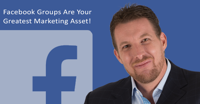 Facebook Groups Are Your Greatest Marketing Asset!